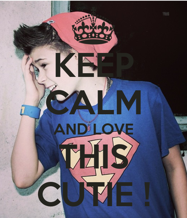 KEEP CALM AND LOVE THIS CUTIE !