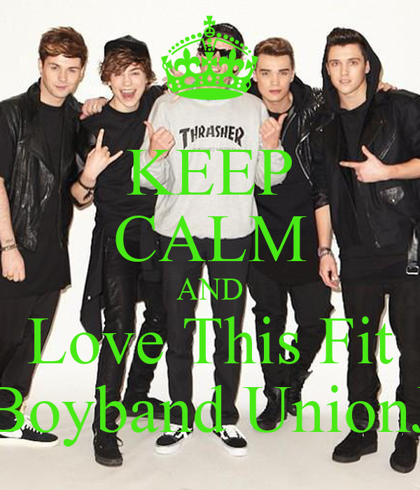 KEEP CALM AND Love This Fit Boyband UnionJ
