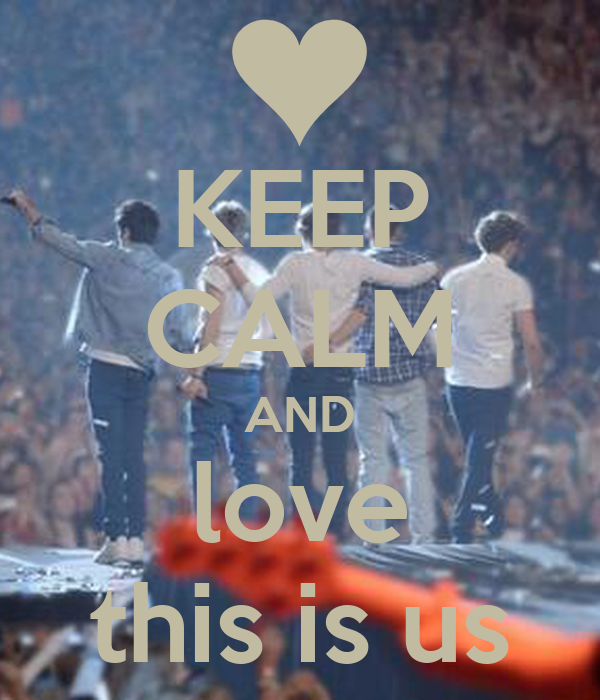 KEEP CALM AND love this is us