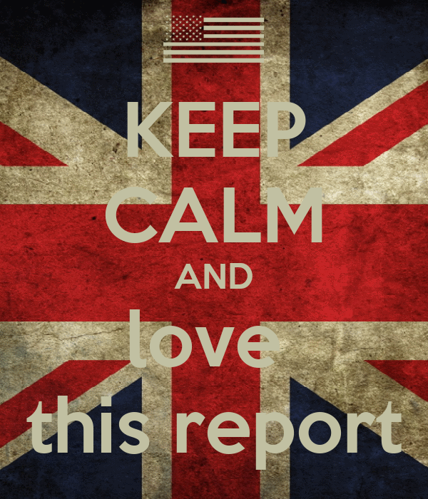 KEEP CALM AND love  this report