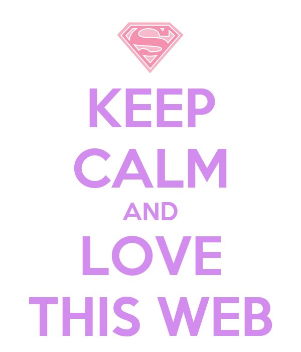 KEEP CALM AND LOVE THIS WEB
