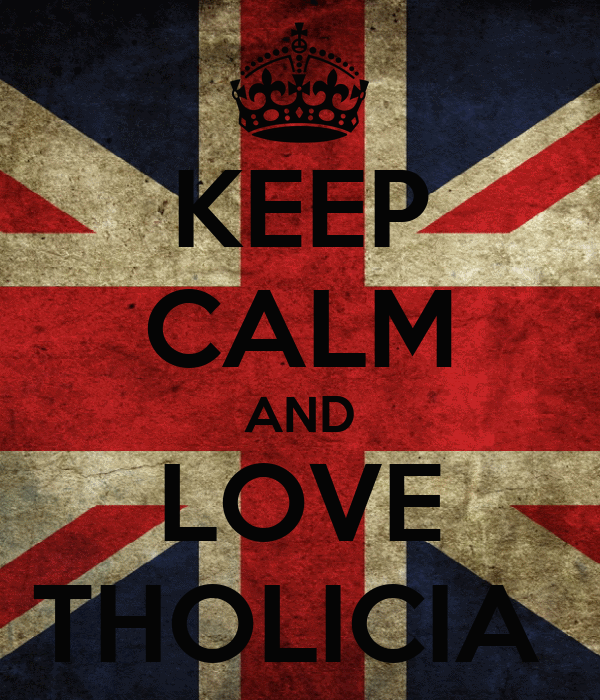 KEEP CALM AND LOVE THOLICIA