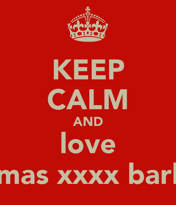 KEEP CALM AND love thomas xxxx barber
