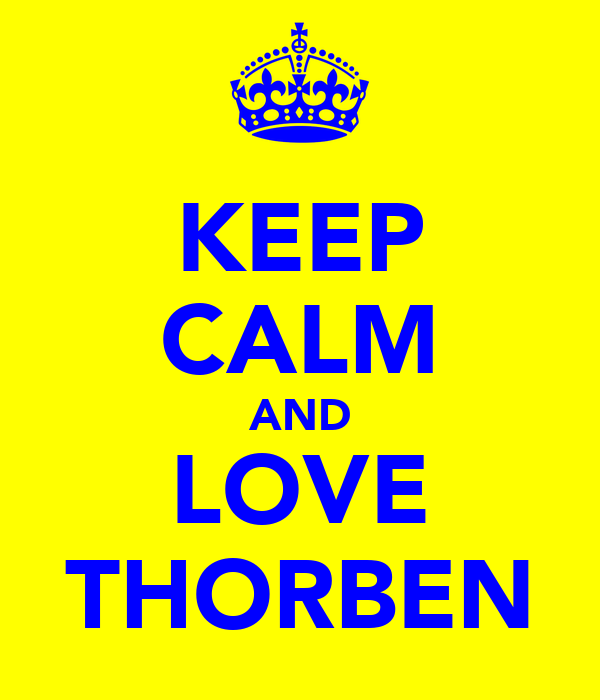 KEEP CALM AND LOVE THORBEN