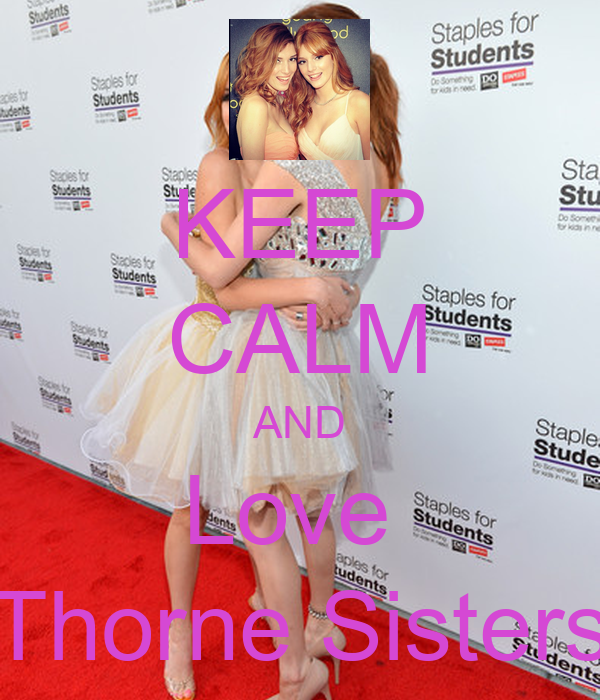 KEEP CALM AND Love  Thorne Sisters