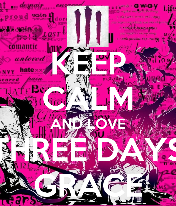 KEEP CALM AND LOVE THREE DAYS GRACE