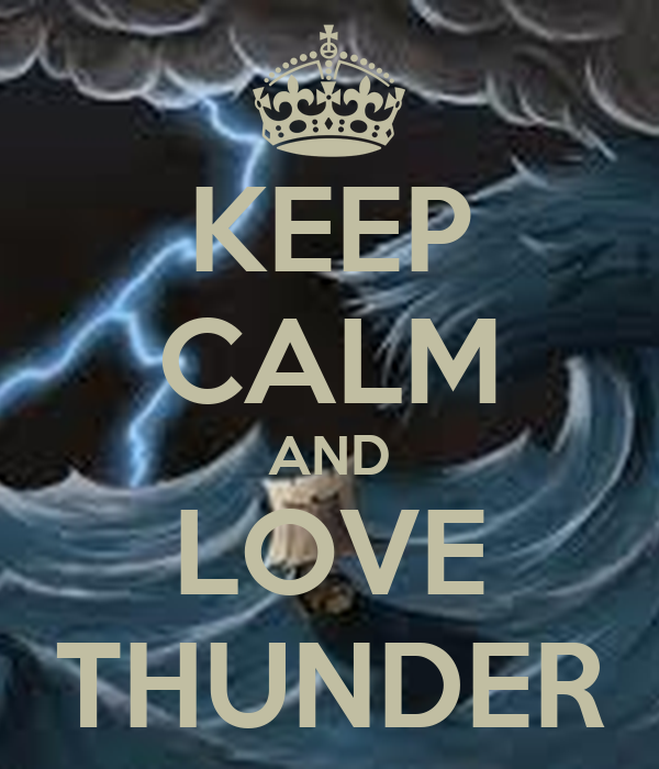 KEEP CALM AND LOVE THUNDER