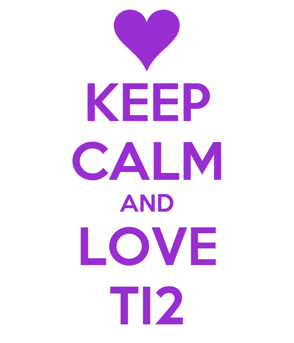 KEEP CALM AND LOVE TI2
