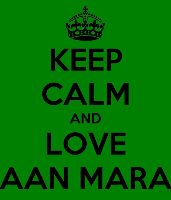 KEEP CALM AND LOVE TIAAN MARAIS