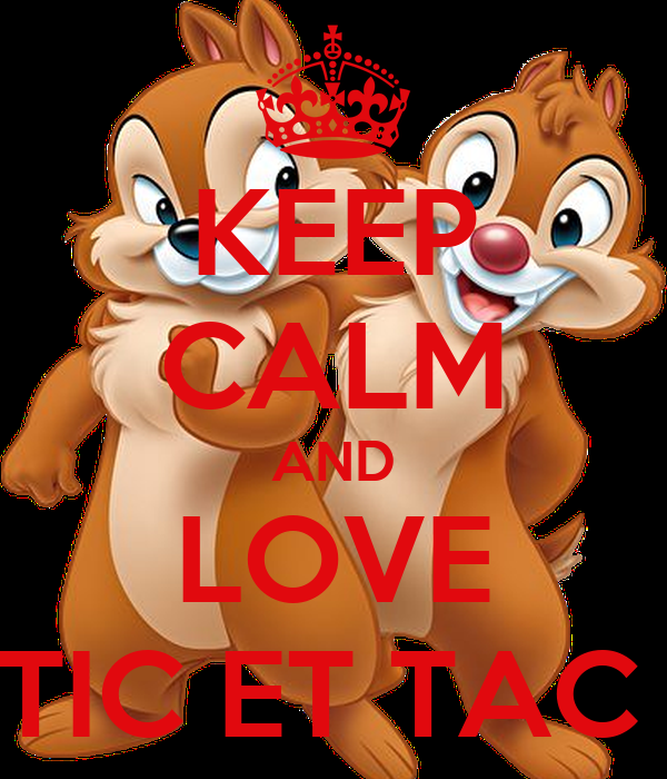 KEEP CALM AND LOVE TIC ET TAC