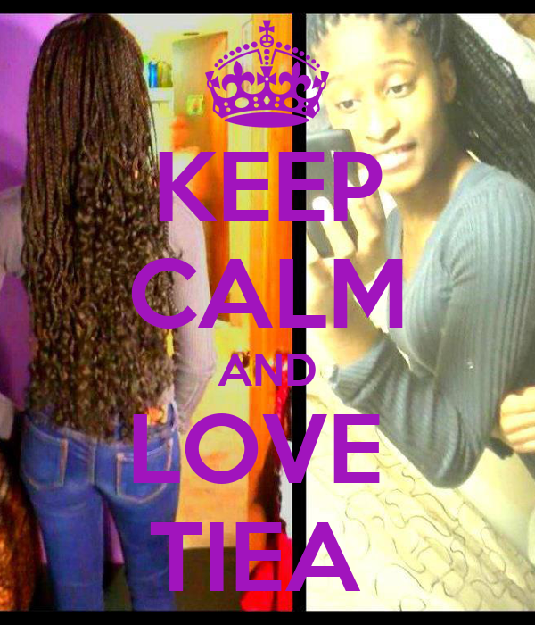 KEEP CALM AND LOVE  TIEA