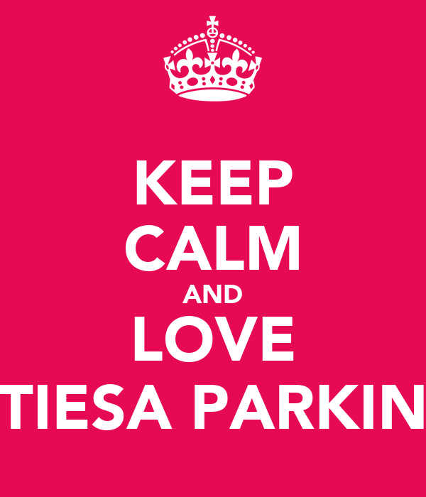 KEEP CALM AND LOVE TIESA PARKIN