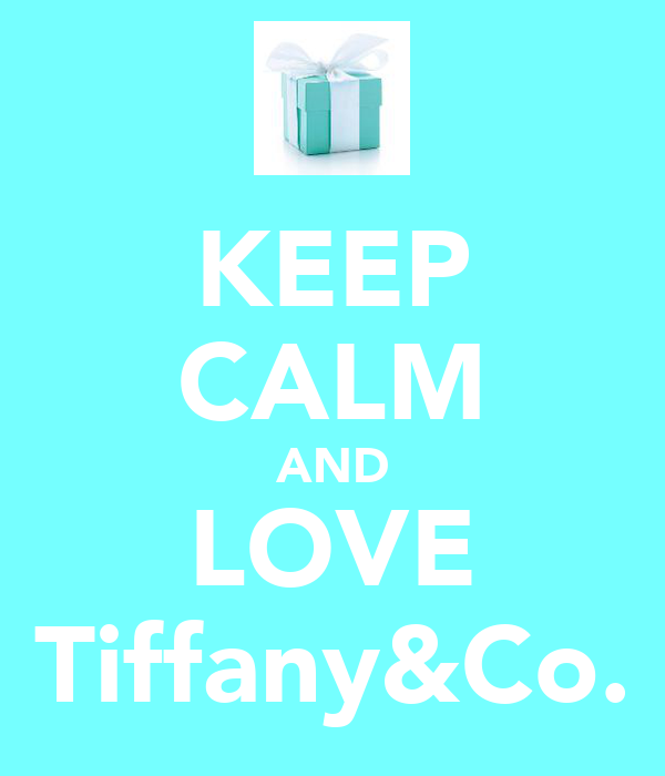 KEEP CALM AND LOVE Tiffany&Co.