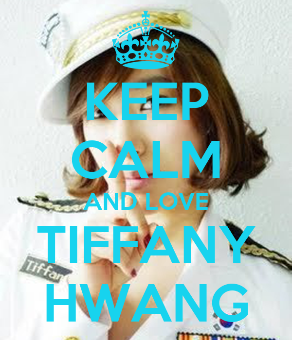 KEEP CALM AND LOVE TIFFANY HWANG