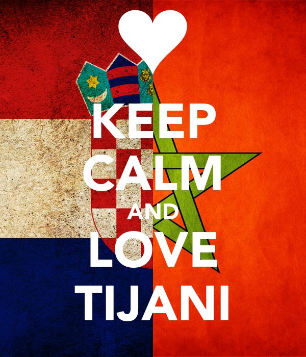 KEEP CALM AND LOVE TIJANI