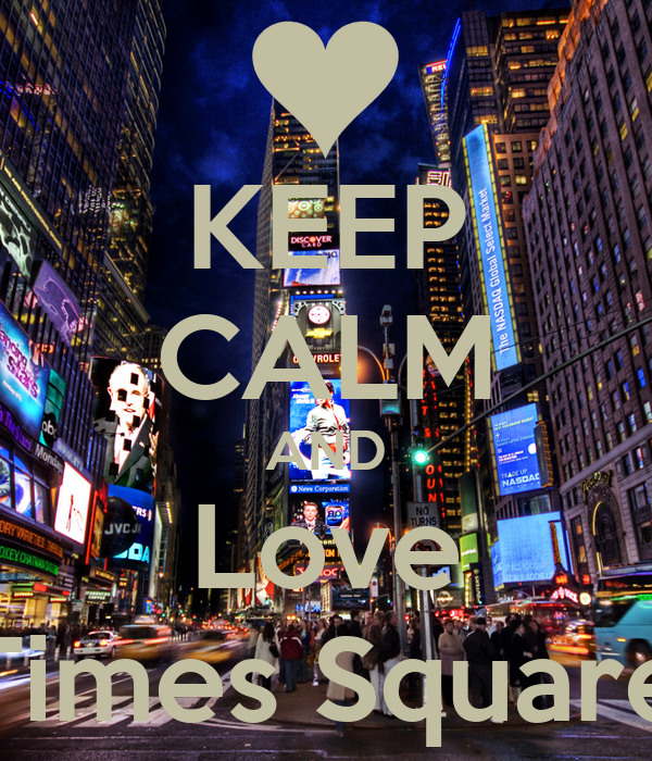 KEEP CALM AND Love Times Square