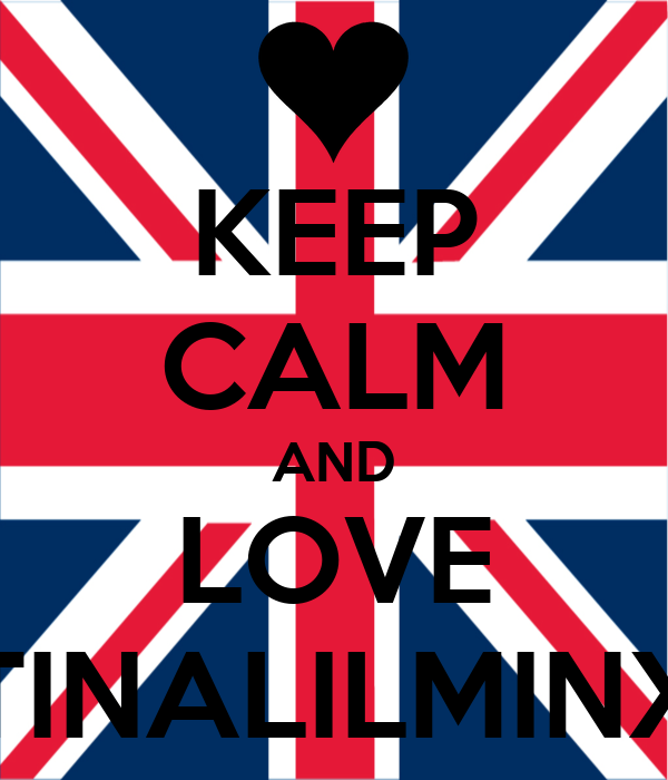 KEEP CALM AND LOVE TINALILMINX