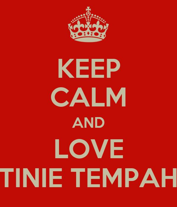 KEEP CALM AND LOVE TINIE TEMPAH