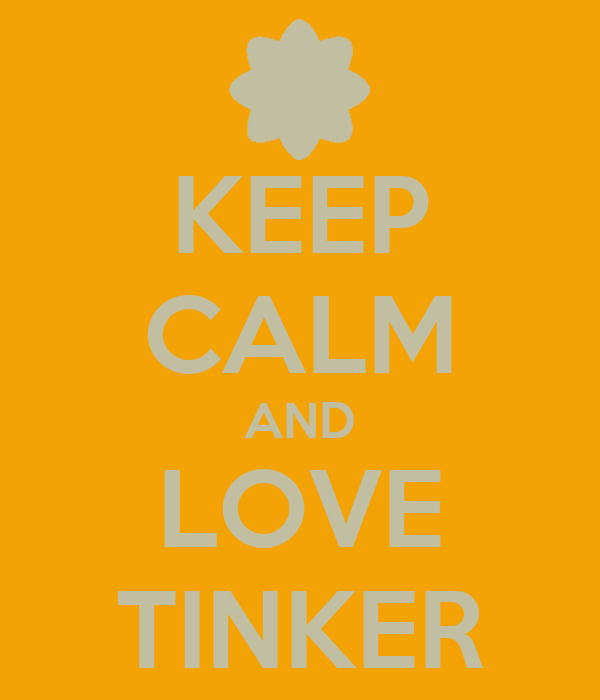 KEEP CALM AND LOVE TINKER