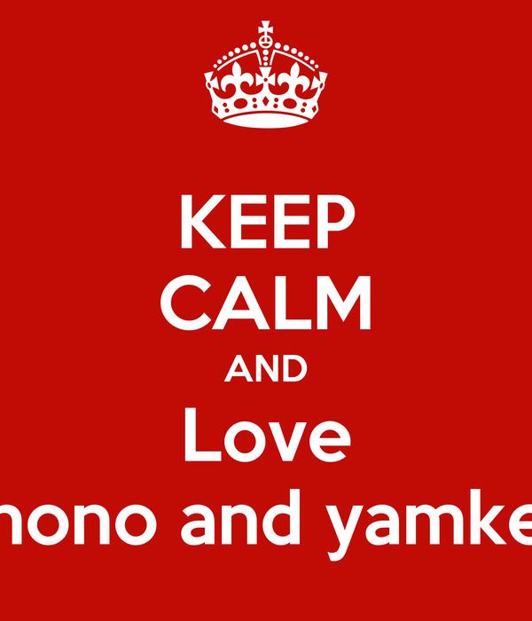 KEEP CALM AND Love Tinono and yamkela