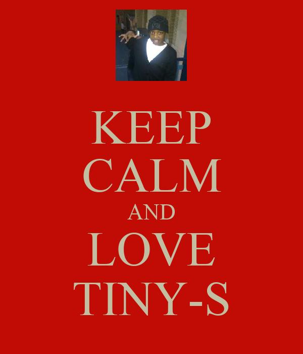 KEEP CALM AND LOVE TINY-S