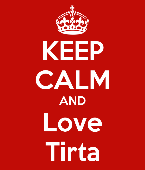 KEEP CALM AND Love Tirta