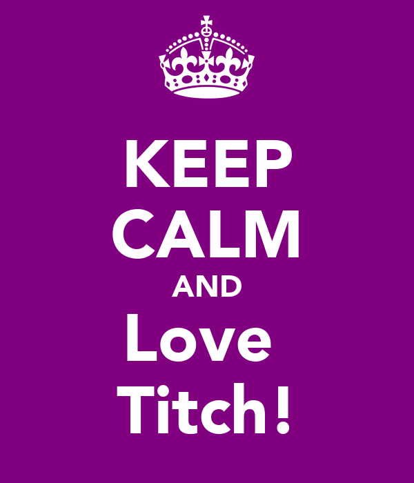 KEEP CALM AND Love  Titch!