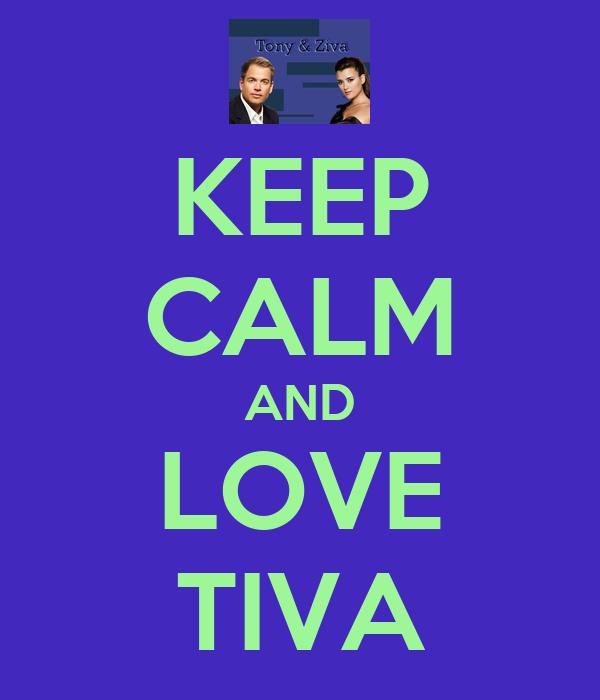 KEEP CALM AND LOVE TIVA