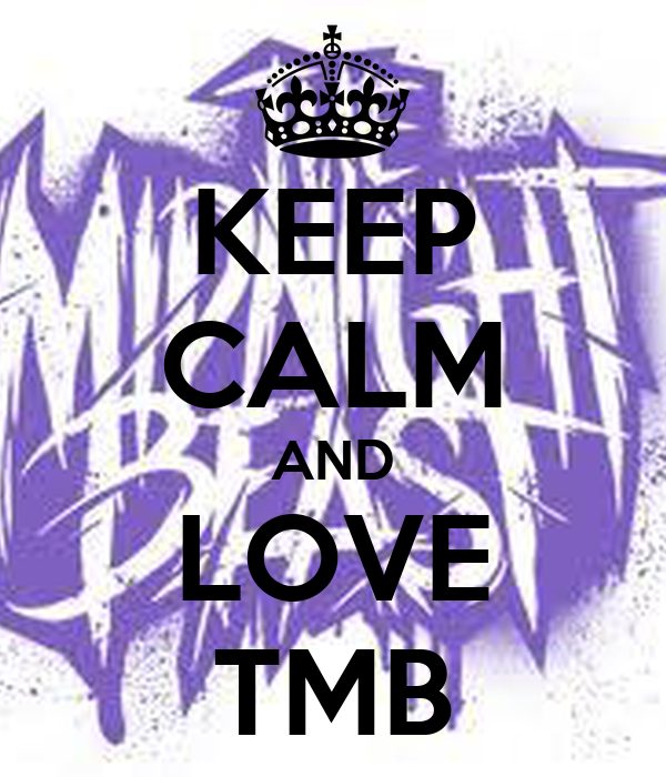 KEEP CALM AND LOVE TMB