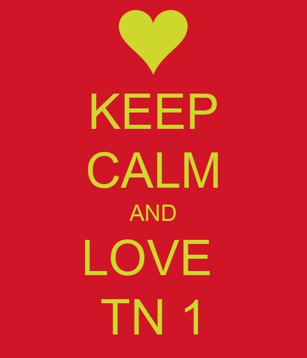 KEEP CALM AND LOVE  TN 1
