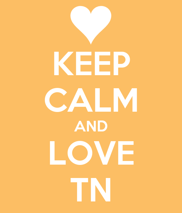 KEEP CALM AND LOVE TN