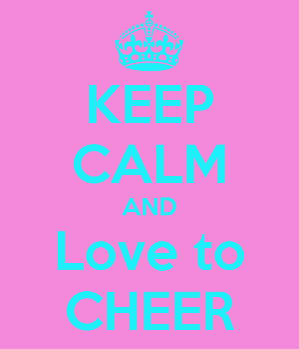 KEEP CALM AND Love to CHEER