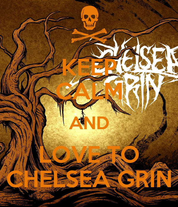 KEEP CALM AND LOVE TO CHELSEA GRIN