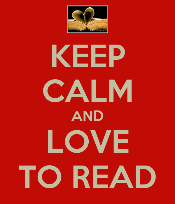 KEEP CALM AND LOVE TO READ