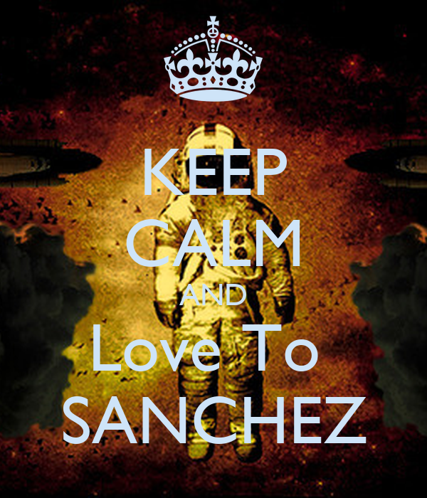 KEEP CALM AND Love To  SANCHEZ