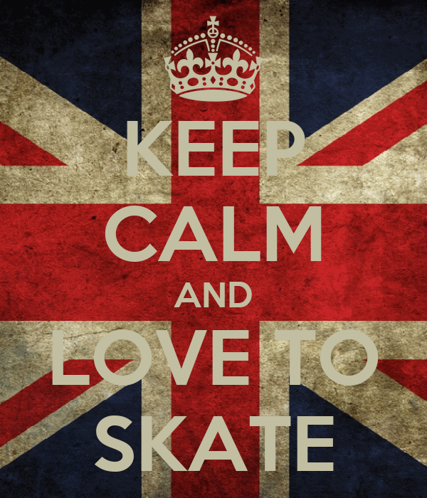 KEEP CALM AND LOVE TO SKATE