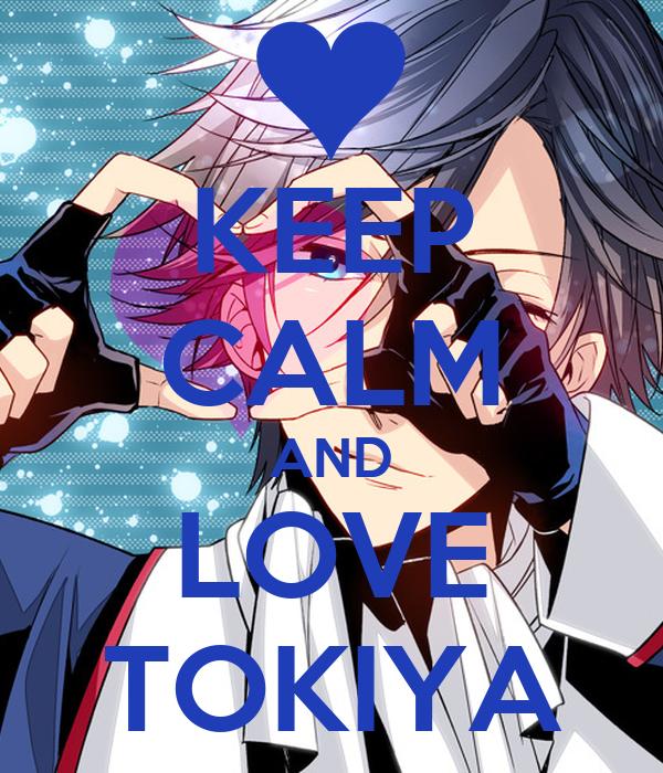 KEEP CALM AND LOVE TOKIYA