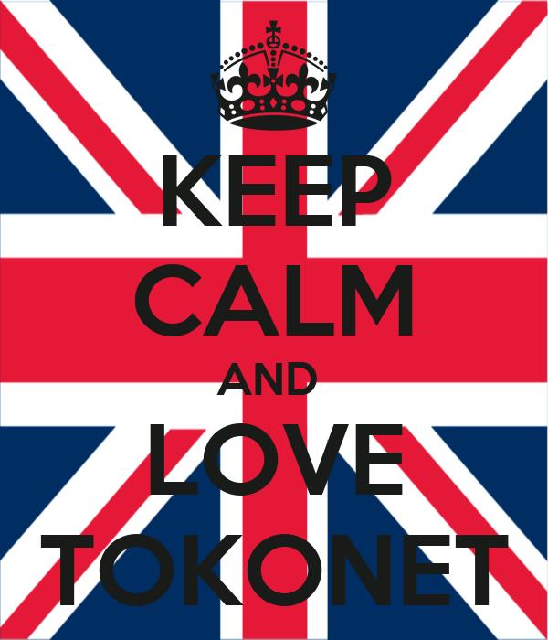 KEEP CALM AND  LOVE TOKONET
