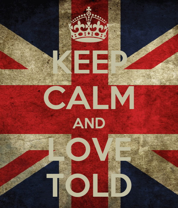 KEEP CALM AND LOVE TOLD