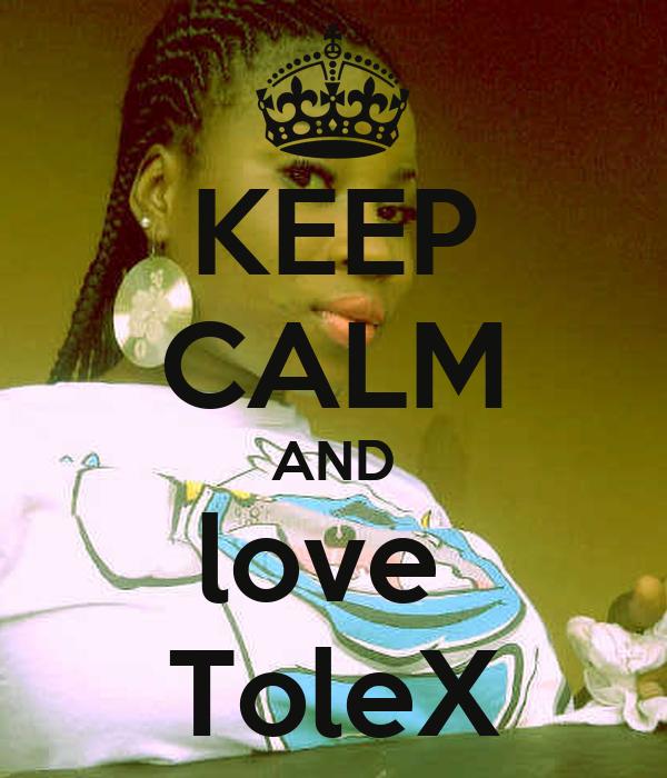 KEEP CALM AND love  ToleX