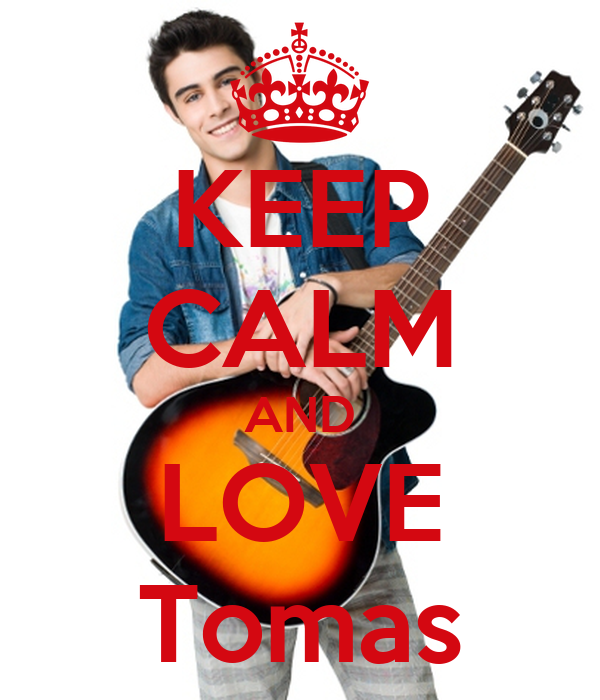 KEEP CALM AND LOVE Tomas