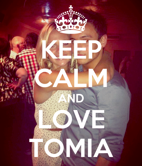 KEEP CALM AND LOVE TOMIA
