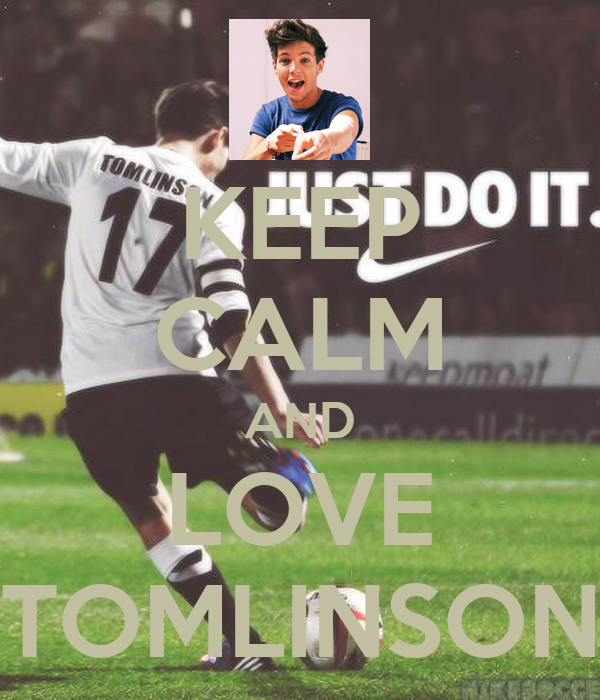 KEEP CALM AND LOVE TOMLINSON
