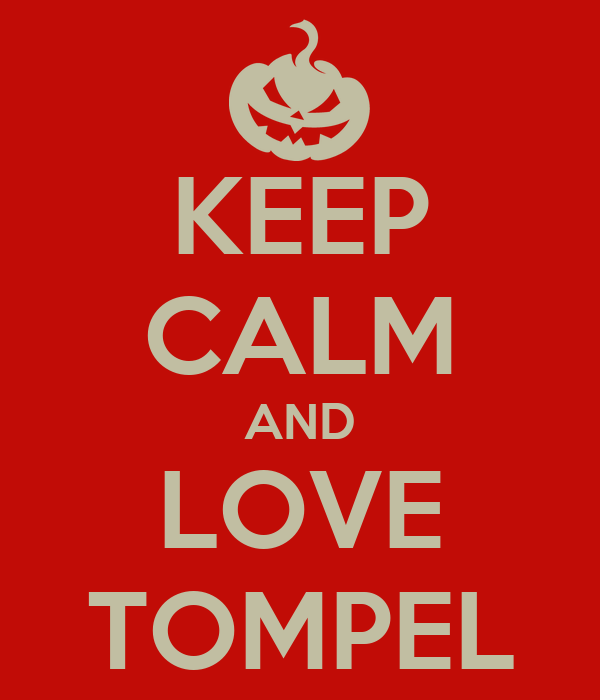 KEEP CALM AND LOVE TOMPEL