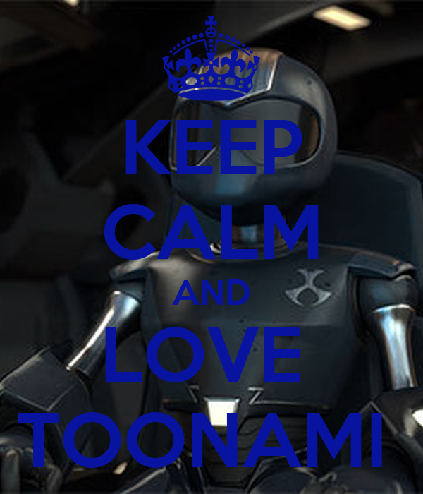 KEEP CALM AND LOVE  TOONAMI