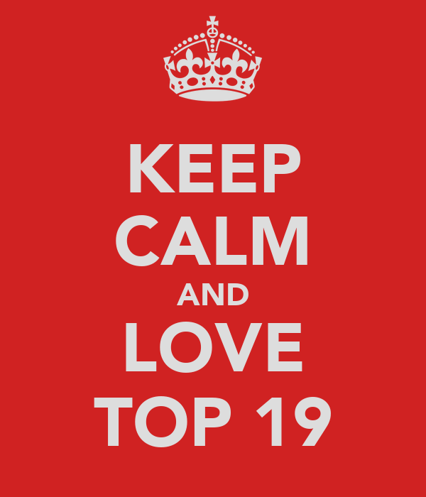KEEP CALM AND LOVE TOP 19