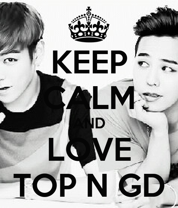 KEEP CALM AND LOVE TOP N GD
