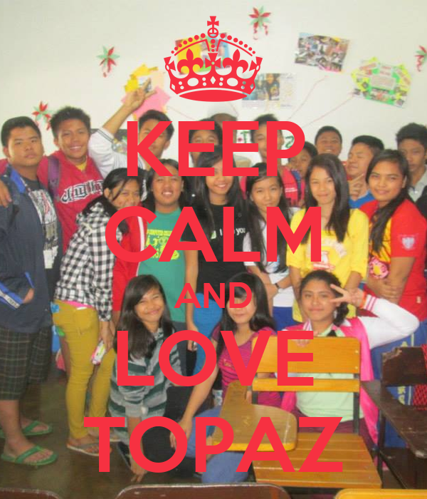 KEEP CALM AND LOVE TOPAZ