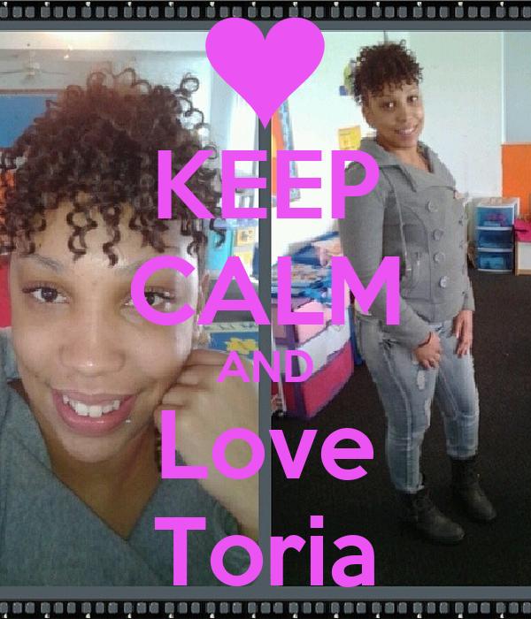 KEEP CALM AND Love Toria