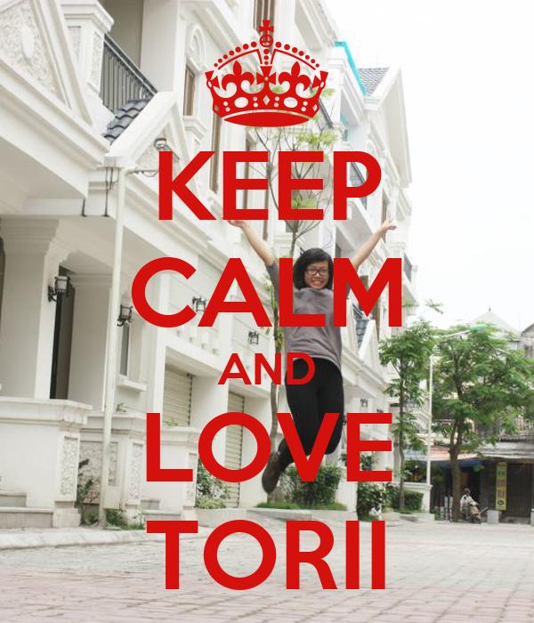 KEEP CALM AND LOVE TORII
